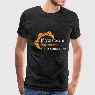 Buddhist quotes - If you want happiness, help some - Men's Premium T-Shirt