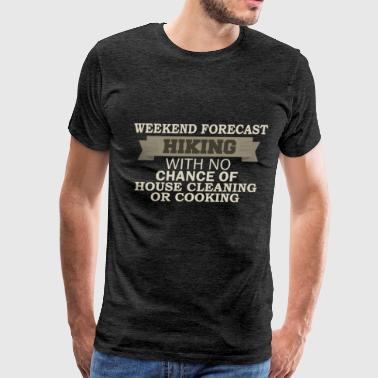 Hiking - Weekend forecast - Hiking with no chance  - Men's Premium T-Shirt
