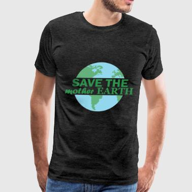 Mother earth - Save the mother earth - Men's Premium T-Shirt