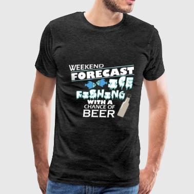 Ice Fishing Clothes Ice Fishing - Weekend forecast - Ice Fishing with  - Men's Premium T-Shirt