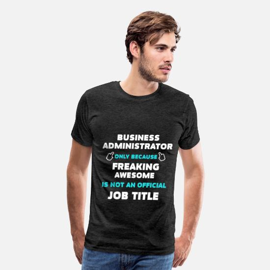 Business T-Shirts - Business Administrator - Business Administrator on - Men's Premium T-Shirt charcoal gray
