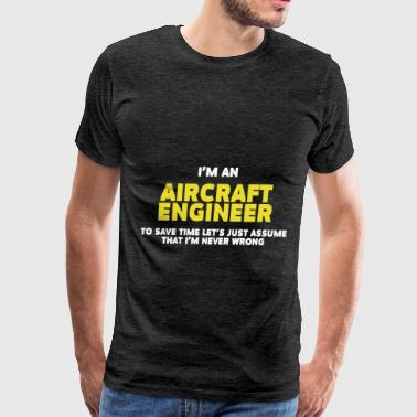 Aircraft Engineer - I'm an Aircraft Engineer. To s - Men's Premium T-Shirt