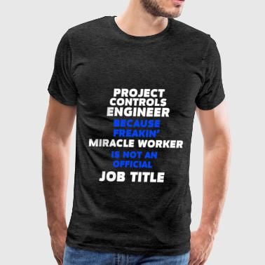 Project Controls Engineer - Project Controls Engin - Men's Premium T-Shirt