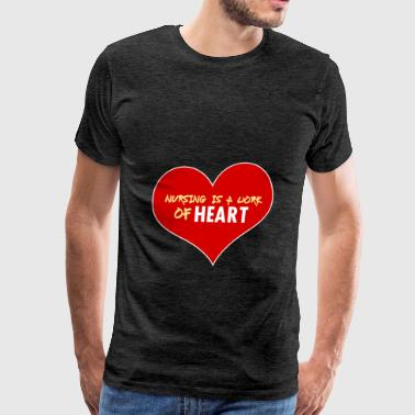 Nurse  - Nursing is a work of heart - Men's Premium T-Shirt