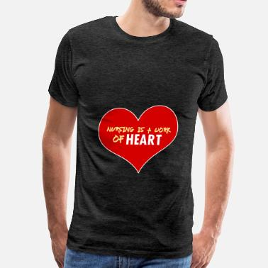 Nurses Heart Nurse  - Nursing is a work of heart - Men's Premium T-Shirt