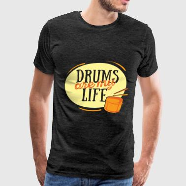 Drums - Drums are my life - Men's Premium T-Shirt