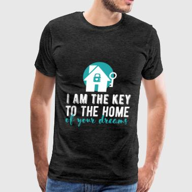 Real Estate Agent - I am the key to the home of yo - Men's Premium T-Shirt