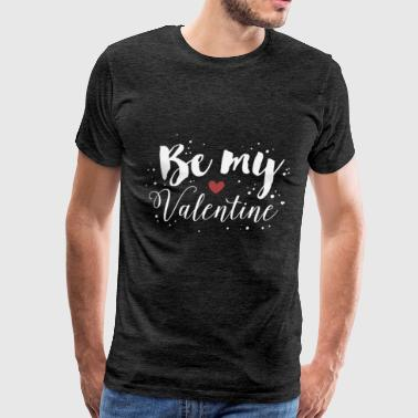 Valentines Day - Be My Valentine - Men's Premium T-Shirt