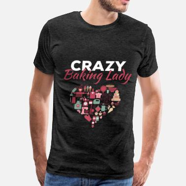 Baking Art Baking - Crazy baking lady  - Men's Premium T-Shirt