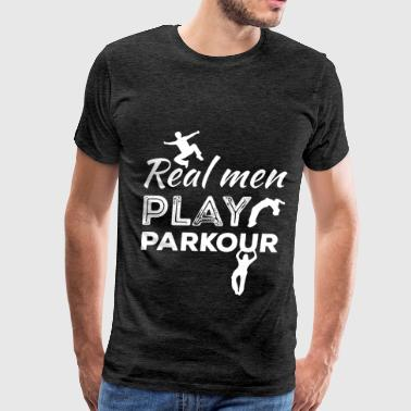 Parkour - Real Men Play Parkour - Men's Premium T-Shirt