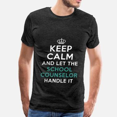 School Counselor Apparel School Counselor - Keep calm and let the School  - Men's Premium T-Shirt