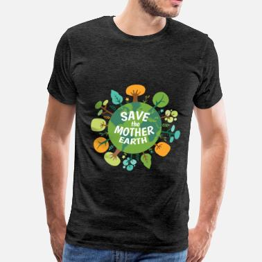 Mother Earth Earth - Save the mother earth - Men's Premium T-Shirt
