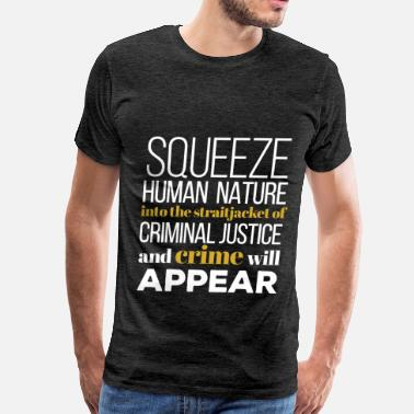 Straitjacket Criminal Justice - Squeeze human nature into the  - Men's Premium T-Shirt