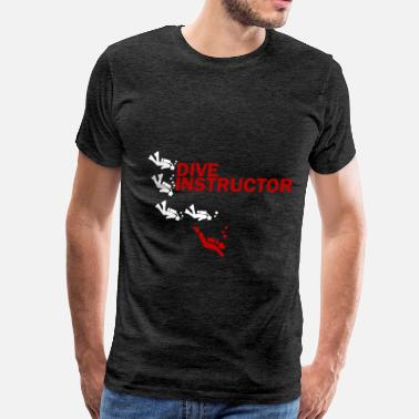 Dive Instructor Dive Instructor - Dive Instructor - Men's Premium T-Shirt