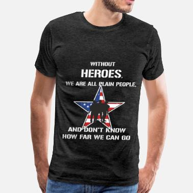 We The People Veteran - Without heroes, we are all plain people, - Men's Premium T-Shirt