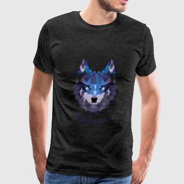 Brave Clothing Wolf - Be brave - Men's Premium T-Shirt