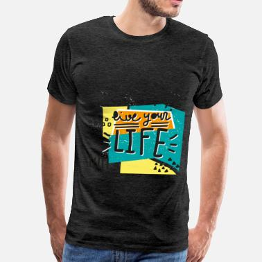 Live Inspired Inspiration - Live your life - Men's Premium T-Shirt