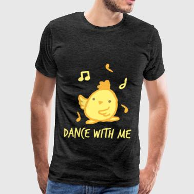 Dance With Me Dance - Dance with me - Men's Premium T-Shirt