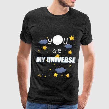 Astrophysicist - You are my universe - Men's Premium T-Shirt