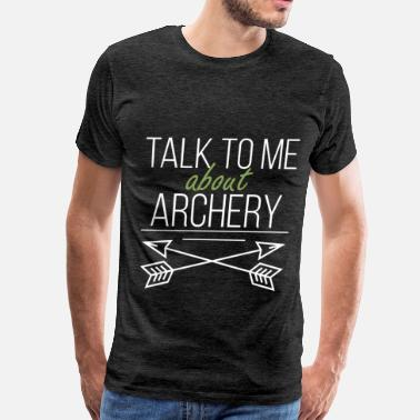 Archery Clothing Archery - Talk to me about Archery - Men's Premium T-Shirt
