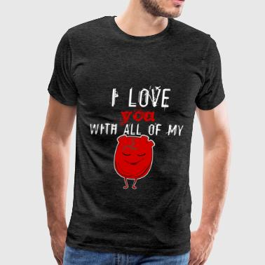 Love - I love you with all of my heart - Men's Premium T-Shirt