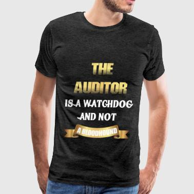 Auditor - The auditor is a watchdog and not a bloo - Men's Premium T-Shirt
