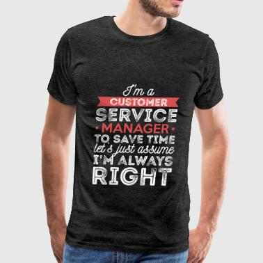 Customer Service Manager - Customer Service Manage - Men's Premium T-Shirt