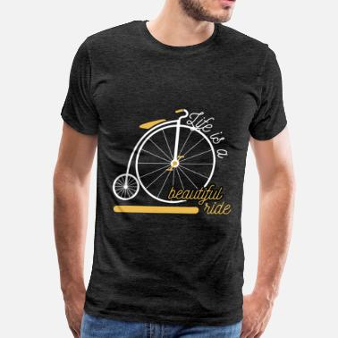 Life Is A Beautiful Ride Life - Life is a beautiful ride - Men's Premium T-Shirt