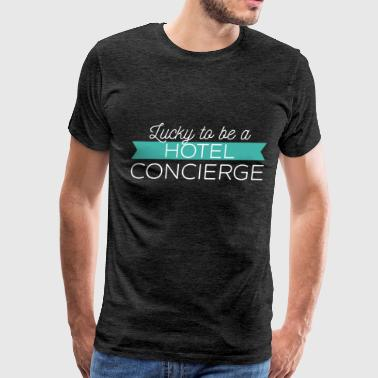 Transylvania Hotel Concierge - Lucky to be a Hotel Concierge - Men's Premium T-Shirt