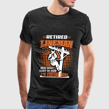 Retired Lineman - Retired Lineman rain shine sleet - Men's Premium T-Shirt
