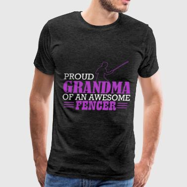 Fencer - Proud Grandma Of An Awesome Fencer - Men's Premium T-Shirt