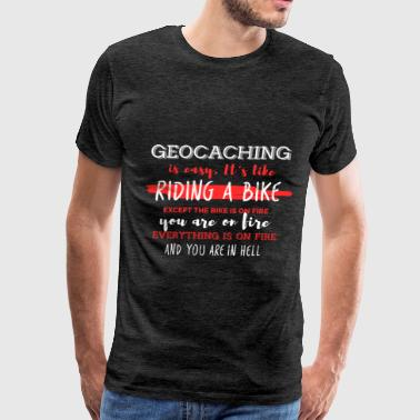 Tupperware Geocaching - Geocaching is easy. It's like riding  - Men's Premium T-Shirt