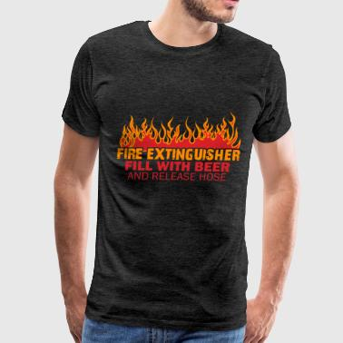 Fire Extinguisher - Fire Extinguisher - Fill With  - Men's Premium T-Shirt