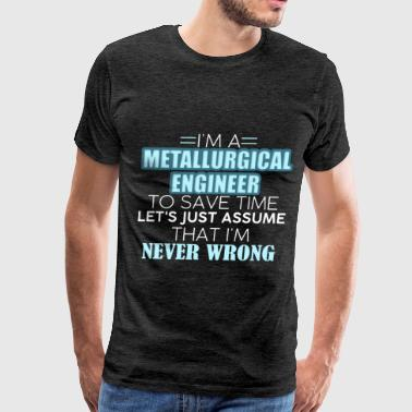 Metallurgical Engineer - I Am A Metallurgical Engi - Men's Premium T-Shirt