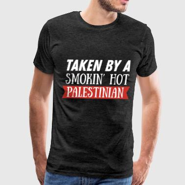 Palestinian - Taken by a smokin' hot Palestinian  - Men's Premium T-Shirt