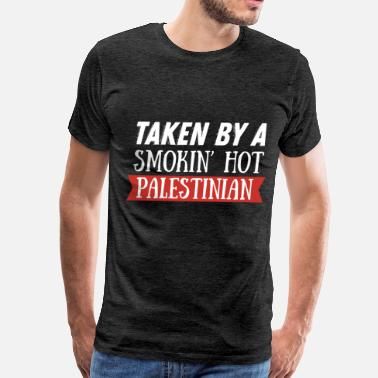 Palestinian Palestinian - Taken by a smokin' hot Palestinian  - Men's Premium T-Shirt