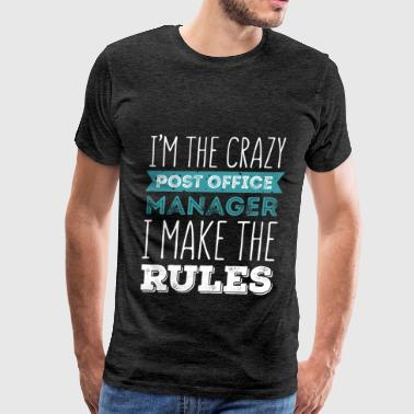 Post Office Manager - I'm the crazy Post Office Ma - Men's Premium T-Shirt
