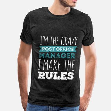 Post Office Post Office Manager - I'm the crazy Post Office Ma - Men's Premium T-Shirt