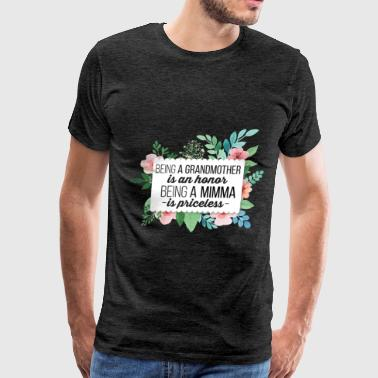 Honor Being Mimma - Being a grandmother is an honor but being  - Men's Premium T-Shirt