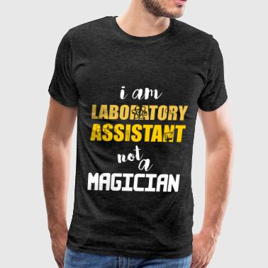 Laboratory Assistant - I am Laboratory Assistant n - Men's Premium T-Shirt