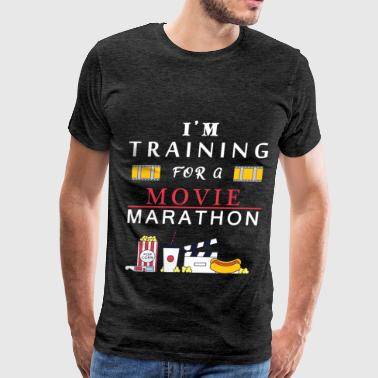 Movies - I'm training for a movie marathon - Men's Premium T-Shirt