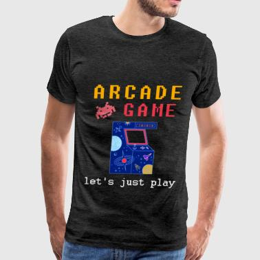 Arcade games - Arcade game, let's just play - Men's Premium T-Shirt