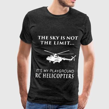 RC Helicopters - The sky is not the limit... it's  - Men's Premium T-Shirt