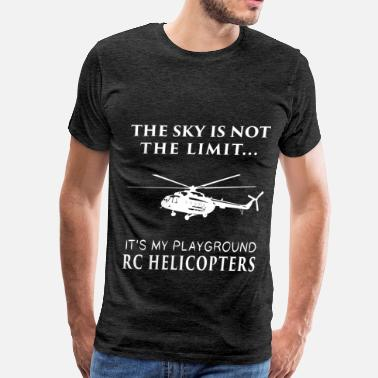 Playground RC Helicopters - The sky is not the limit... it's  - Men's Premium T-Shirt
