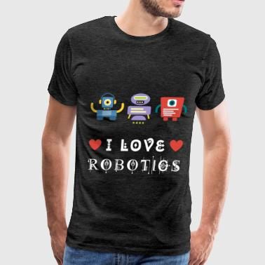 Love Robot Robotics - I love robotics - Men's Premium T-Shirt