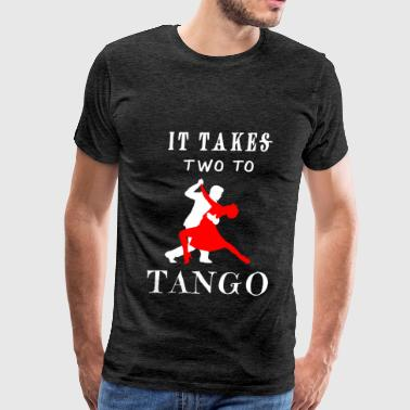 Tango Tango - It takes two to tango - Men's Premium T-Shirt