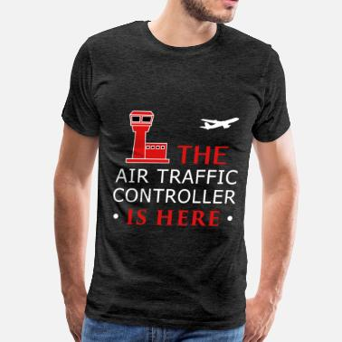 Air Traffic Controller Apparel Air traffic controller - The air traffic controlle - Men's Premium T-Shirt