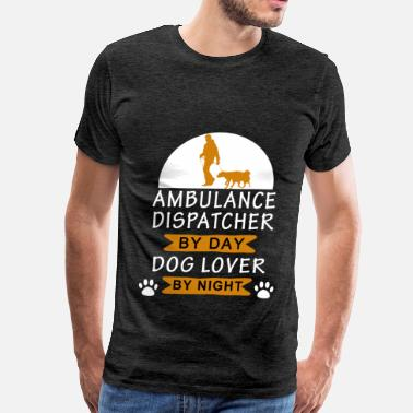 Ambulance Ambulance dispatcher - Ambulance dispatcher by day - Men's Premium T-Shirt