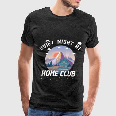 Home - Quiet night at home club - Men's Premium T-Shirt