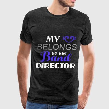 Band Director Band director - My heart belongs to the band direc - Men's Premium T-Shirt
